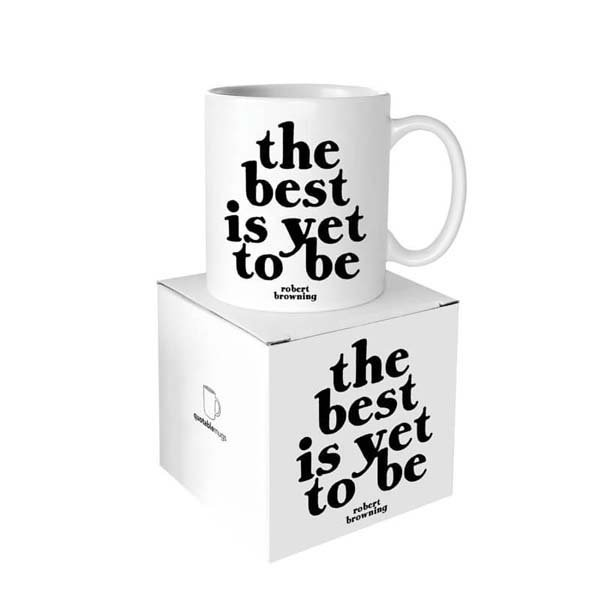 Mug Best Is Yet To Be